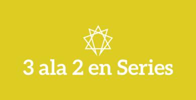 3 ala 2 en Series