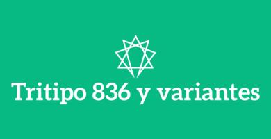 Tritipo 836 y sus variantes